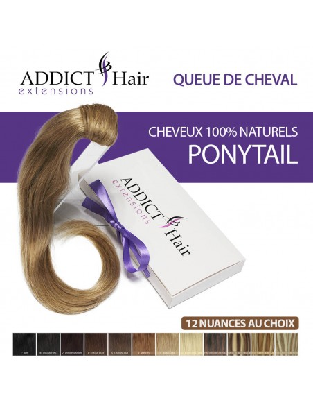 Ponytail - Queue de cheval - Addict Hair en cheveux 100% naturels REMY HAIR grade AAA+